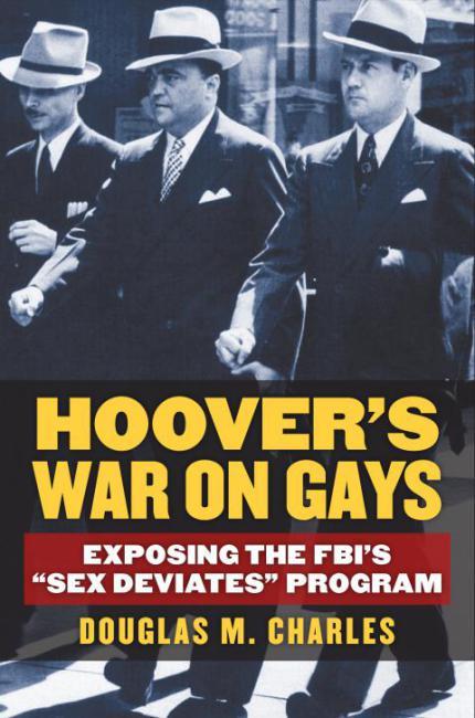 "J. Edgar Hoover, the FBI, and the ""Sex Deviates"" Program"