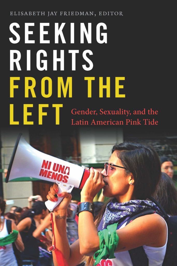 Seeking Rights from the Left: Gender, Sexuality and the Latin American Pink Tide