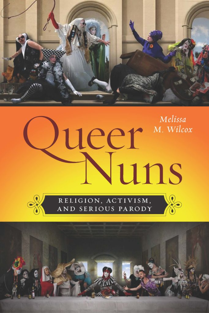 Queer Nuns: Religion, Activism, and Serious Parody