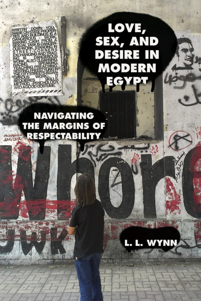 Love, Sex, and Desire in Modern Egypt: Navigating the Margins of Respectability