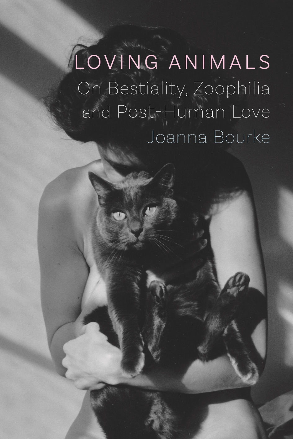 Loving Animals: On Bestiality, Zoophilia, and Post-Human Love