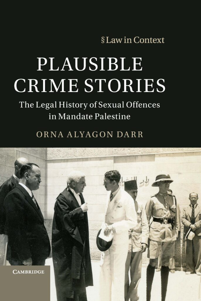 Plausible Crime Stories: The Legal History of Sexual Offences in Mandate Palestine