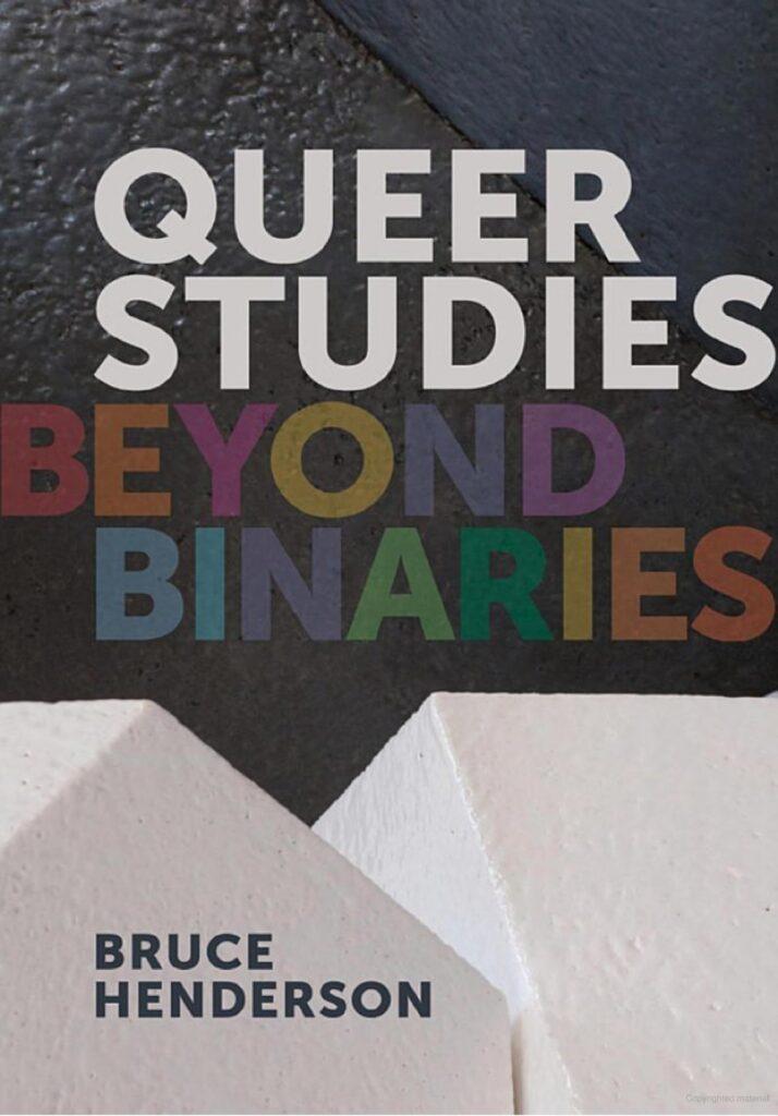 Queer Studies: Beyond Binaries