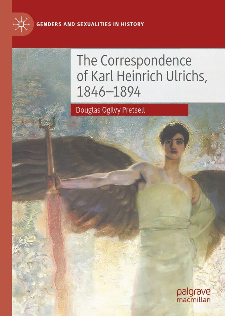 The Correspondence of Karl Heinrich Ulrichs, 1846-1894